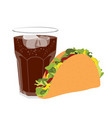 mexican cuisine fast food delicious tacos and soda vector image vector image