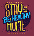 stay home be healthy reduce risk stay safe vector image