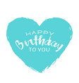 handwritten lettering of happy birthday on blue vector image