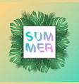 trendy summer tropical leaves summer background vector image vector image