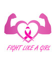 fight like a girl- breast cancer awareness vector image vector image