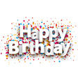 Happy birthday paper confetti sign vector image