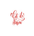 let it snow hand lettering holiday inscription to vector image vector image