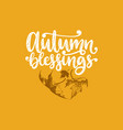 autumn blessings hand lettering maple vector image vector image