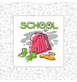 school backpack sneakers and tie of card vector image vector image
