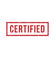 certified rubber stamp grunge red badge with vector image