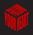 follow your heart simple text slogan t shirt vector image