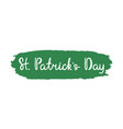 handwritten lettering of st patricks day on white vector image