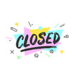 closed banner speech bubble vector image vector image