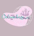 columbus day greeting card vector image vector image