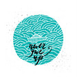 hand drawn inspiration quote vector image