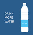 drink more water quote and bottle water vector image vector image