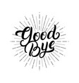 good bye hand written lettering vector image vector image