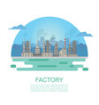 industrial factory and building vector image vector image