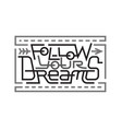 follow your dreams lettering vector image vector image