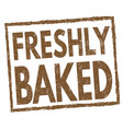 freshly baked sign or stamp vector image