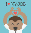 love my job african businessman vector image