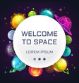 welcome to space creative space background vector image vector image