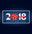 2018 happy new year background with red vector image vector image