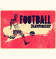 football championship typographical grunge poster vector image