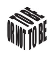 be or not simple text slogan t shirt graphic vector image vector image