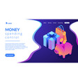 cash savings isometric 3d landing page vector image vector image