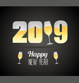 happy new year 2019 with champagne glasses vector image vector image