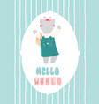 hello world cute kitty postcard flat vector image