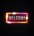 neon welcome sign on dark transparent background vector image