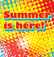 Summer is here vector image