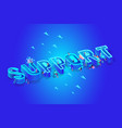 support 3d isometric word little people around vector image vector image