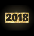 2018 glitter typography design golden sparkling vector image vector image