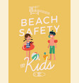 beack safety for kids poster template vector image vector image