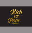 rich vs poor gold word text typography vector image vector image