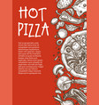 hot pizza poster pizzeria restaurant or cafe vector image vector image