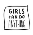 girls can do anything quote vector image