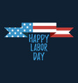 happy labor day banner and giftcard vector image vector image
