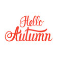 hello autumn fall text banner over white vector image