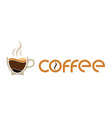 morning cup of coffee for waking up logo or vector image vector image