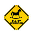 baby on board sign with child horse silhouette in vector image