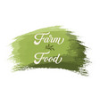 hand drawn lettering farm food on a paint brush vector image
