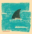 shark fin in oceanvintage poster on old paper vector image vector image