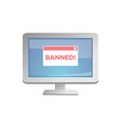 Red banned sign on desktop computer monitor