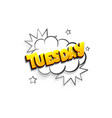 tuesday comic text speech bubble pop art vector image vector image