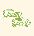 hand drawn lettering farm food with outline and vector image vector image