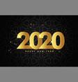 golden 2020 new year premium black background vector image