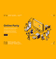 online party isometric landing page celebration vector image