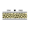 typography slogan with leopard stripe print stay vector image vector image