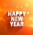 happy new year in orange bokeh background vector image vector image