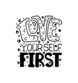 love yourself first inscription for t-shirts vector image vector image